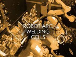 ROBOT ARC WELDING SOLUTIONS - MIG, TIG & CMT