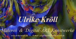 Malerei & Digital-ART -  Ulrike Kröll